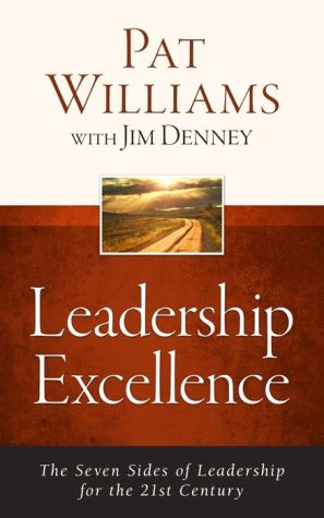 Leadership Excellence: The Seven Sides of Leadership for the 21st Century--Updated Edition