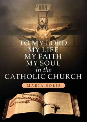 To My Lord, My Life, My Faith, My Soul in the Catholic Church