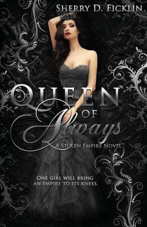 Queen of Always: A Stolen Empire Novel