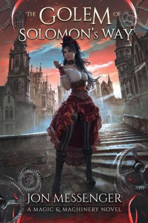 The Golem of Solomon's Way: A Magic And Machinery Novel