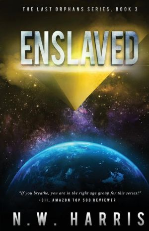 Enslaved: The Last Orphans Series, Book 3