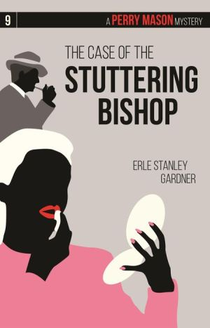 The Case of the Stuttering Bishop: A Perry Mason Mystery #9