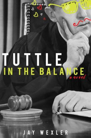 Tuttle in the Balance: A Novel