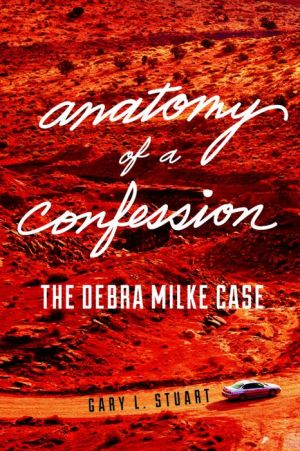 Anatomy of a Confession: The Debra Milke Case