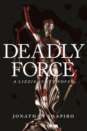 Deadly Force: A Lizzie Scott Novel
