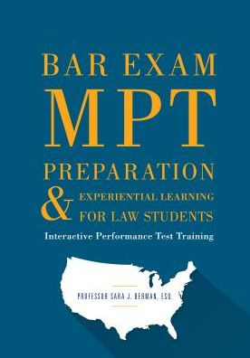Bar Exam MPT Preparation & Experiential Learning For Law Students: Interactive Performance Test Training