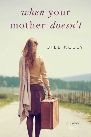 When Your Mother Doesn't: A Novel