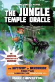 Book Cover Image. Title: The Jungle Temple Oracle:  The Mystery of Herobrine: Book Two: A Gameknight999 Adventure: An Unofficial Minecrafter's Adventure, Author: Mark Cheverton
