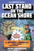 Book Cover Image. Title: Last Stand on the Ocean Shore:  The Mystery of Herobrine: Book Three: A Gameknight999 Adventure: An Unofficial Minecrafter's Adventure, Author: Mark Cheverton