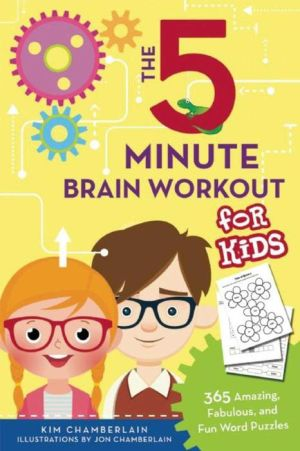 The Five-Minute Brain Workout for Kids: 365 Amazing, Fabulous, and Fun Word Puzzles