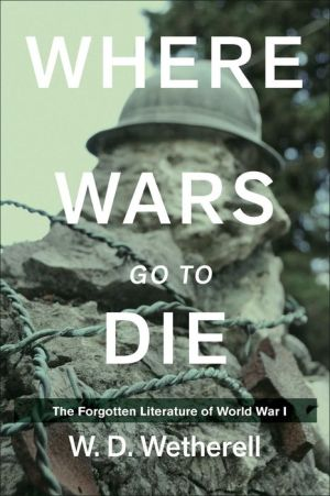 Where Wars Go to Die: The Forgotten Literature of World War I