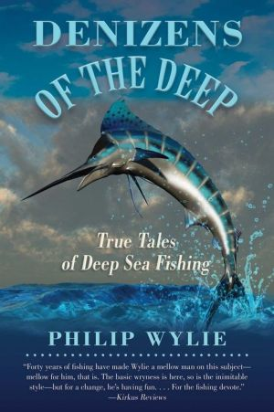 Denizens of the Deep: True Tales of Deep Sea Fishing