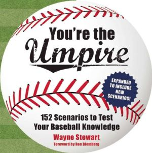 You're the Umpire: 152 Scenarios to Test Your Baseball Knowledge