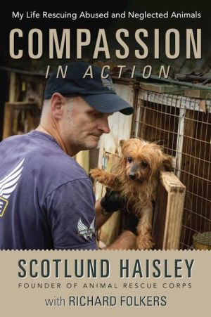 Compassion in Action: An Animal Activist's Dangerous Crusade to Save Lives