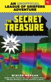 Book Cover Image. Title: The Secret Treasure:  An Unofficial League of Griefers Adventure, #1, Author: Winter Morgan