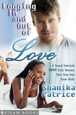 Logging In and Out of Love - A Sensual Interracial BWWM Erotic Romance Short Story from Steam Books