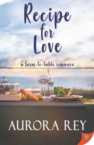 Recipe for Love: A Farm-to-Table Romance|Paperback