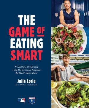 Book The Game of Eating Smart: Nourishing Recipes for Peak Performance Inspired by MLB Superstars