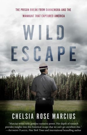 Wild Escape: The Prison Break from Dannemora and the Manhunt that Captured America