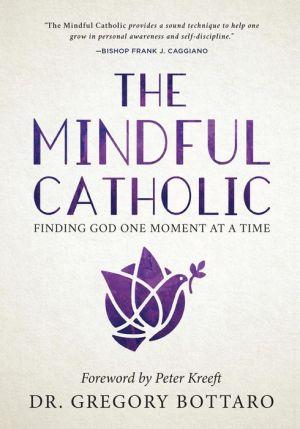 The Mindful Catholic