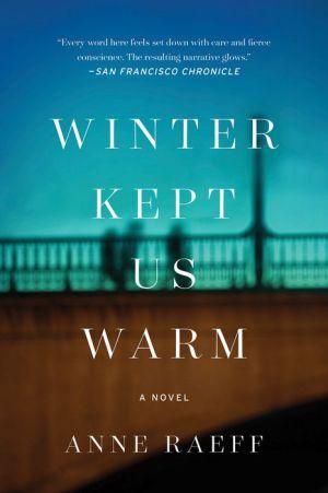 Book Winter Kept Us Warm: A Novel