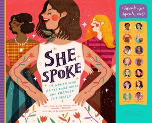 She Spoke: 14 Women Who Raised Their Voices and Changed the World