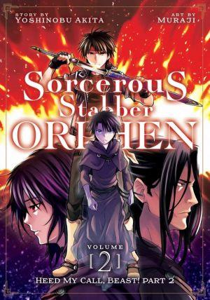 Sorcerous Stabber Orphen (Manga) Vol. 2: Heed My Call, Beast! Part 2