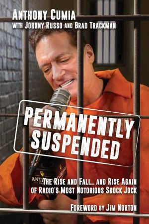 Book Permanently Suspended: The Rise and Fall... and Rise Again of Radio's Most Notorious Shock Jock