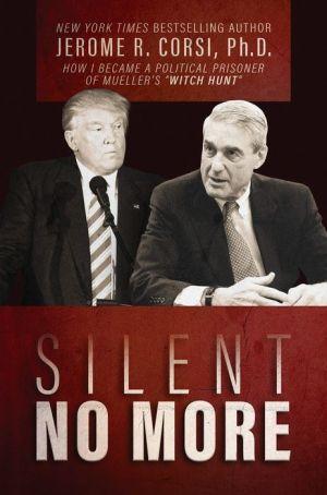 Silent No More: How I Became a Political Prisoner of Mueller's