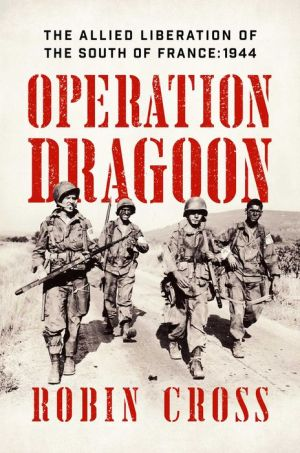 Book Operation Dragoon: The Allied Liberation of the South of France: 1944