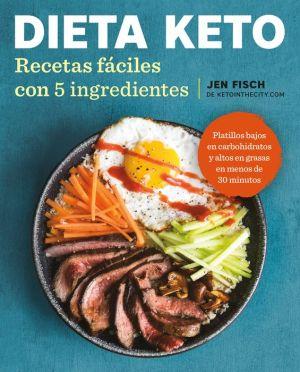 Book Dieta Keto: Recetas faciles con 5 ingredientes / The Easy 5-Ingredient Ketogenic Diet Cookbook