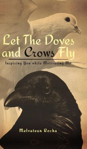 Let The Doves and Crows Fly: Inspiring You while Motivating Me