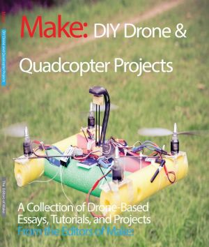 Drone Projects: A Collection of Drone-based Essays, Tutorials, and Projects