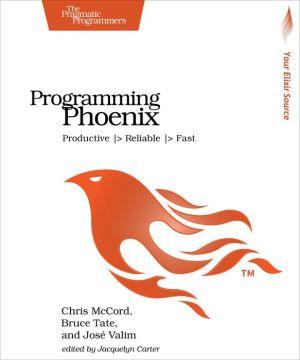 Programming Phoenix: Productive > Reliable > Fast
