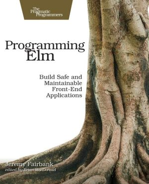 Book Programming Elm: Build Safe, Sane, and Maintainable Front-End Applications