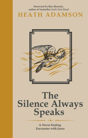 The Silence Always Speaks: A Never-Ending Encounter with Jesus