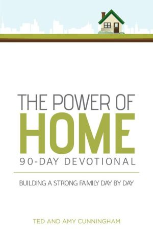The Power of Home 90-Day Devotional: Faith and Family Day by Day