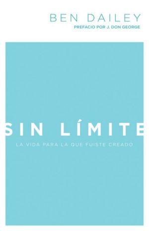 Sin limite: La vida para la que fuiste creado