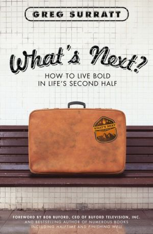 What's Next?: How to Live Bold in Life's Second Half
