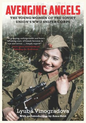 Book Avenging Angels: Young Women of the Soviet Union's WWII Sniper Corps