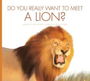 Do You Really Want to Meet a Lion?