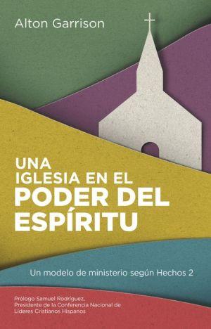 Book Una iglesia en el poder del Espiritu: Un modelo de ministerio segun Hechos 2
