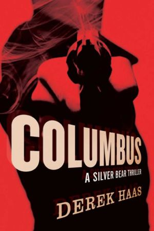 Columbus: A Silver Bear Thriller (Silver Bear Thrillers)
