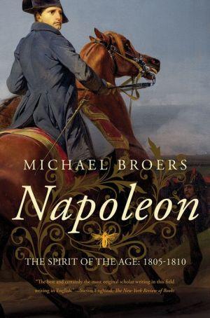 Napoleon: The Spirit of the Age: 1805-1810