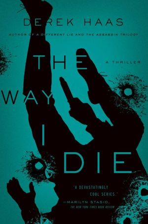 The Way I Die: A Novel