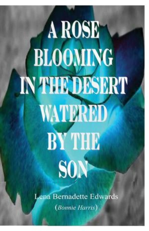 A Rose Blooming in the Desert Watered by the Son