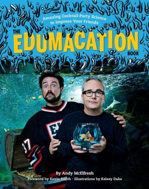 The Edumacation Book: Amazing Cocktail-Party Science to Impress Your Friends