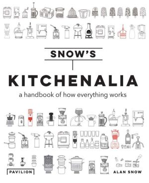 Kitchenalia: A Handbook of How Everything Works
