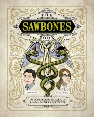 Book The Sawbones Book: The Hilarious, Horrifying Road to Modern Medicine