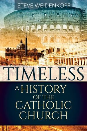 Book Timeless: A History of the Catholic Church